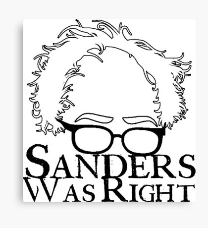 Sanders Was Right Canvas Print