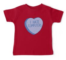 I HATE COMPUTERS heart candy Baby Tee