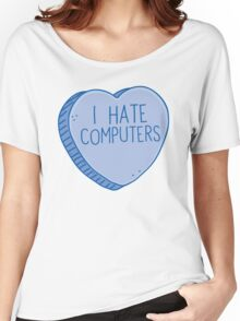 I HATE COMPUTERS heart candy Women's Relaxed Fit T-Shirt
