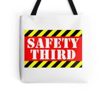 Safety third Tote Bag