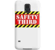 Safety third Samsung Galaxy Case/Skin