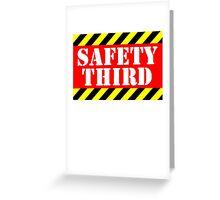 Safety third Greeting Card