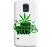 It's Not Peer Pressure, It's Just Your Turn Samsung Galaxy Case/Skin