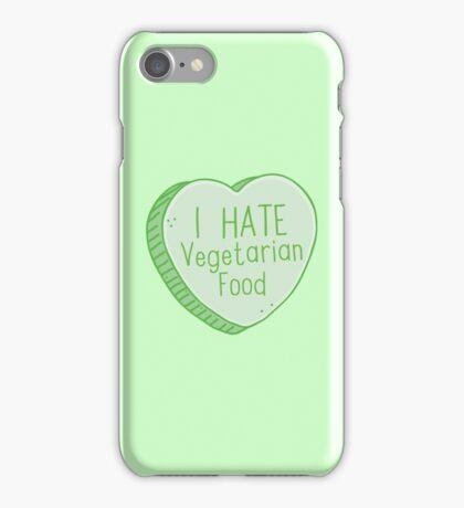 I HATE VEGETARIAN FOOD candy heart iPhone Case/Skin
