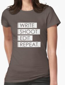 Write, Shoot, Edit, Repeat. Womens Fitted T-Shirt
