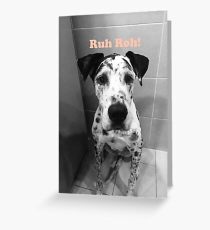 Ruh Roh! - Great Dane Greeting Card