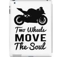 Two Wheels Move The Soul iPad Case/Skin