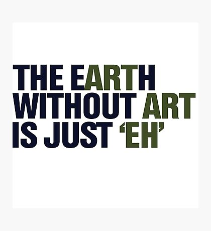 The earth without ART Photographic Print