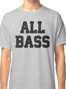 All Bass / No Treble 1/2, All About That Bass Best Friends T Shirts, Bff, Besties, Matching Shirts Classic T-Shirt