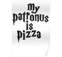 My Patronus Is Pizza, Funny Harry Potter Pizza Shirt, Quote Poster
