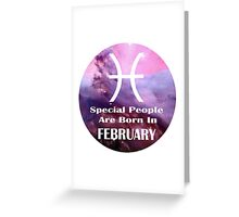 Special People Are Born in February, February Born Greeting Card