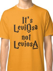 It's Not Leviosa, Its Leviosa Black Ink - Harry Potter Quote Shirt, Hermione Granger, Funny Quotes Classic T-Shirt