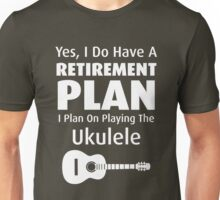 Retirement Plan Playing Ukulele  Unisex T-Shirt