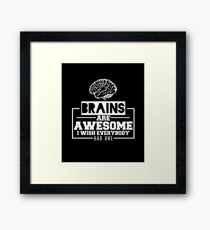 Brains Are Awesome Framed Print