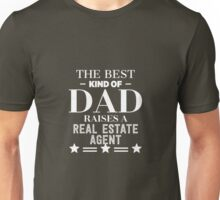 The Best Kind Of Dad Raises A Real Estate Agent Unisex T-Shirt