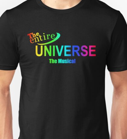 The entire Universe - the musical (rainbow) Unisex T-Shirt