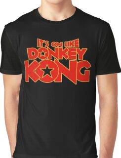 It's on like Kong! Graphic T-Shirt