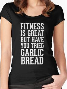 Fitness is great but have you tried garlic bread Women's Fitted Scoop T-Shirt