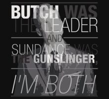 Butch was the Leader, and Sundance was the Gunslinger, and I'm Both! Kids Clothes