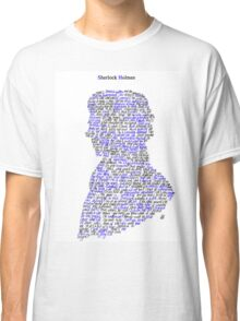 Sherlock in his own words Classic T-Shirt