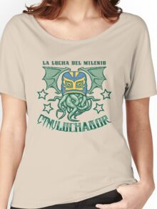 EL CTHULuchador Women's Relaxed Fit T-Shirt