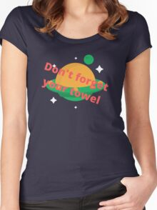 Don't forget  your towel Women's Fitted Scoop T-Shirt