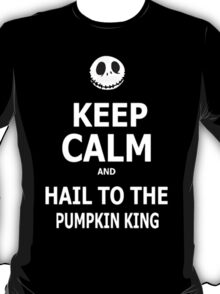 Keep Calm & Hail To The Pumpkin King T-Shirt