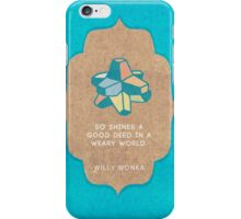 So Shines A Good Deed iPhone Case/Skin