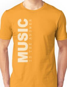 Music Is The Answer Quote Text Typography Unisex T-Shirt