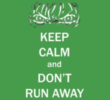 Keep Calm and Don't Run Away Kids Clothes