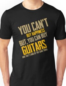 You Can't Buy Happiness But You Can Buy Guitars Unisex T-Shirt