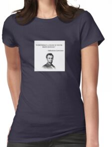 Abraham Lincoln Quote - Everything's a dildo... Womens Fitted T-Shirt