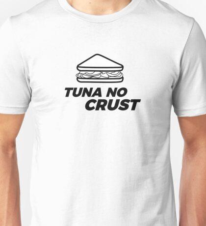 Tuna No Crust Unisex T-Shirt
