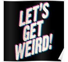 Let's Get Weird! Poster