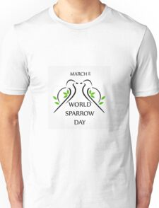 World Sparrow Day- March 20  Unisex T-Shirt