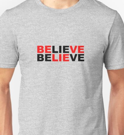 believe believe Unisex T-Shirt