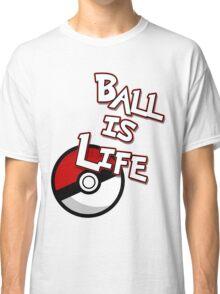 Poke-Ball is Life Classic T-Shirt