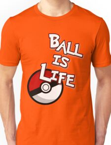 Poke-Ball is Life Unisex T-Shirt