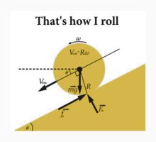 That's How I Roll- Physics by Bockethead