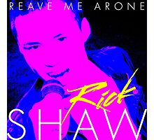 Rick Shaw - Reave Me Arone Photographic Print