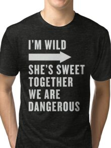 I'm Wild She's Sweet Together We Are Dangerous Best Friends Shirts White Ink - Bff, besties quotes Tri-blend T-Shirt