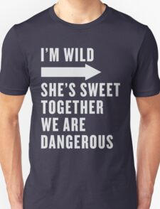 I'm Wild She's Sweet Together We Are Dangerous Best Friends Shirts White Ink - Bff, besties quotes Unisex T-Shirt