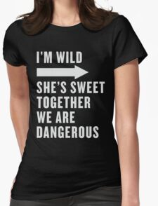 I'm Wild She's Sweet Together We Are Dangerous Best Friends Shirts White Ink - Bff, besties quotes Womens Fitted T-Shirt