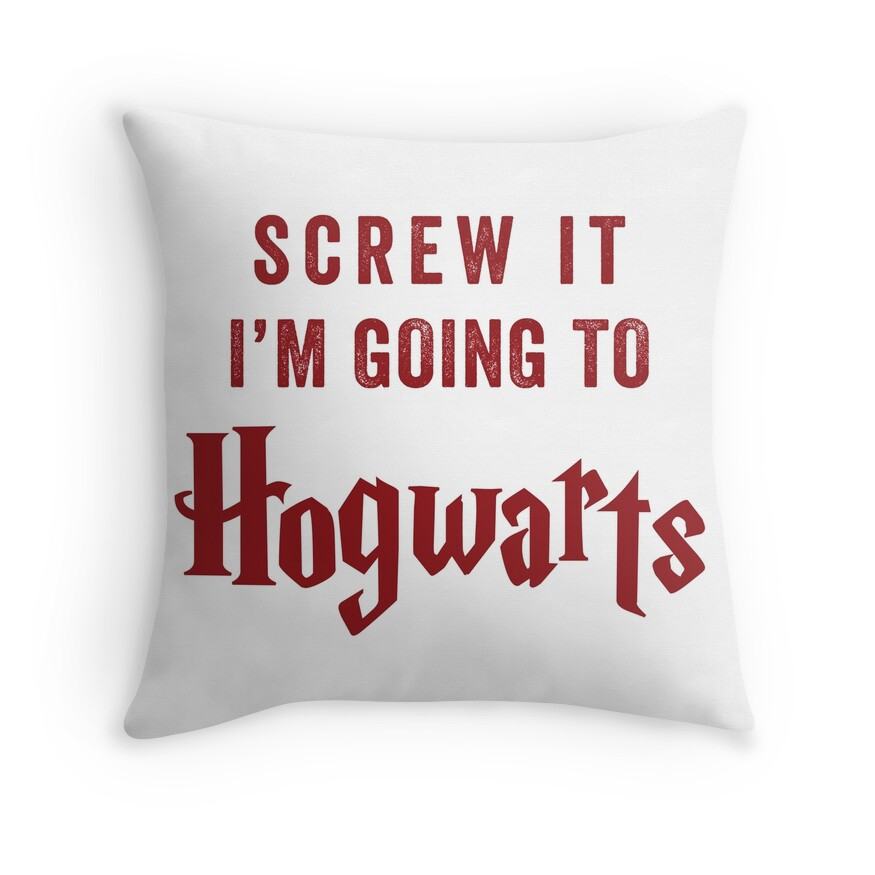Screw It I'm Going To Hogwarts - Funny Harry Potter Shirt, Hogwarts Stuff, Harry Potter Stuff | Throw Pillow