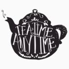 TEA TIME ANY TIME by Matthew Taylor Wilson
