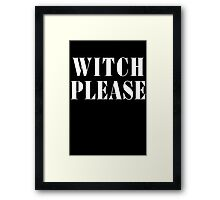 Witch Please - Funny Halloween Shirt Framed Print