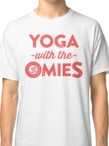 Yoga With The Omies - Yoga Top, Funny Yoga Quote, Red Ink Classic T-Shirt