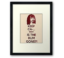 Keep Ca-... Why Is The Rum Gone?! Framed Print