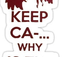 Keep Ca-... Why Is The Rum Gone?! Sticker
