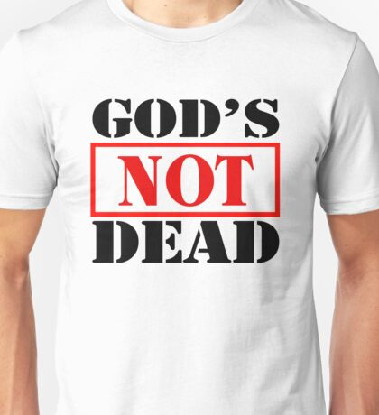 God's Not Dead v1 Unisex T-Shirt